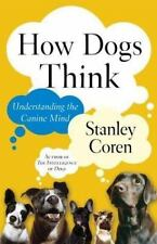 How Dogs Think: Understanding the Canine Mind-ExLibrary