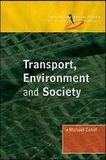 Transport, Environment and Society (Introducing Social Policy), , Cahill, Michae