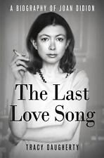 The Last Love Song: A Biography of Joan Didion, Daugherty, Tracy, Good Book