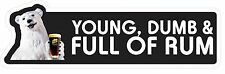 Young Dumb Full Of Rum 4x4 Sticker, Car, Ute , Bns