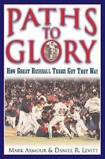 Paths to Glory: How Great Baseball Teams Got That Way