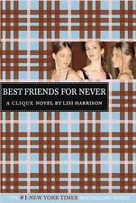 Best Friends for Never (The Clique, No. 2) by Lisi Harrison