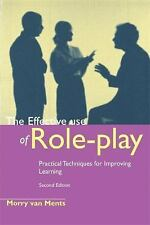 The Effective Use of Role-Play by Morry Van Ments (1999, Paperback)