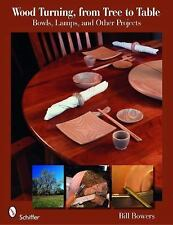 Wood Turning, from Tree to Table: Bowls, Lamps, & Other Projects, books, Wood Tu