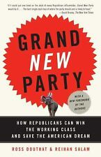 Grand New Party: How Republicans Can Win the Working Class and Save the American