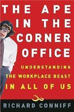 The Ape in the Corner Office: Understanding the Workplace Beast in All of Us - C