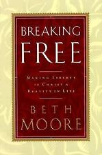 Breaking Free : Making Liberty in Christ a Reality in Life by Beth Moore (2000,…