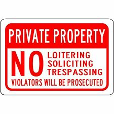 "Private Property No Loitering Soliciting Trespassing 12""x 8"" Aluminum Sign"