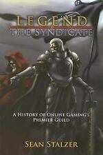 The Legend of the Syndicate: A History of Online Gaming's Premier Guild by Stal