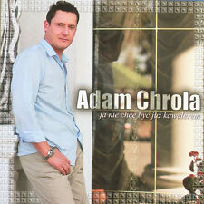 Adam Chrola - Ja nie chce byc juz kawalerem (CD) 2005 Disco Polo NEW