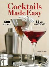 COCKTAILS MADE EASY 500 Drinks, 14 Key Ingredients by Simon Difford NEW HC