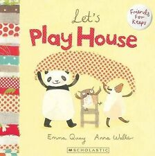 LET'S PLAY HOUSE Childrens Reading Picture Story Book by Emma Quay 2010 ed NEW