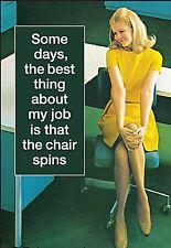 Aimant Certains Jours, la Meilleure Chose à Propos de Mon Travail -Chaise Tourne