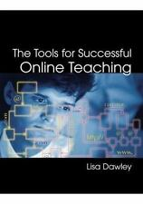 The Tools for Successful Online Teaching, Lisa Dawley, Good Book