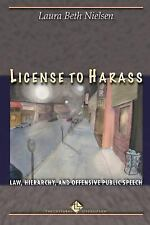 The Cultural Lives of Law: License to Harass : Law, Hierarchy, and Offensive...
