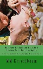 Why Does My Husband Hate Me and Restore Your Marriage Again : (Expanded and...