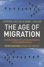 The Age of Migration : International Population Movements in the Modern World...