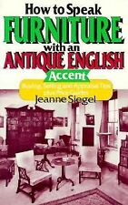 How to Speak Furniture with an Antique English Accent: Buying, Selling-ExLibrary