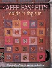 Kaffe Fassett's Quilts in the Sun : 20 Designs from Rowan for Patchwork and...