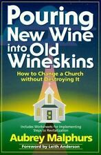 Pouring New Wine into Old Wineskins: How to Change a Church Without Destroying