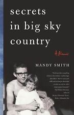 Secrets in Big Sky Country : A Memoir by Mandy Smith (2015, Paperback)