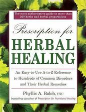 Prescription for Herbal Healing: An Easy-to-Use A-Z Reference to Hundreds of Com