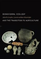 Behavioral Ecology and the Transition to Agriculture (Origins of Human Behavior