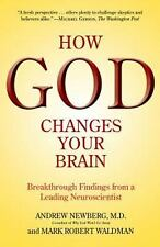 How God Changes Your Brain: Breakthrough Findings from a Leading Neuroscienti...
