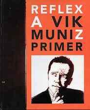 Vik MUNIZ. Reflex. A Vik Muniz Primer. Ex. signé. Aperture, 2005. E.O.