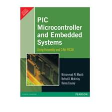 PIC Microcontroller and Embedded Systems : Using Assembly and C for *INTL ED*