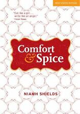 Comfort & Spice: Recipes for Modern Living New Voices in Food