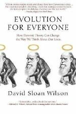 Evolution for Everyone : How Darwin's Theory Can Change the Way We Think...