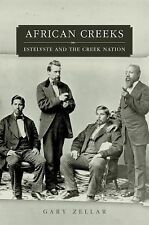African Creeks: Estelvste and the Creek Nation (Race and Culture in the American