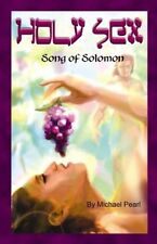 Holy Sex : Song of Solomon by Michael Pearl (2002) NEW!!