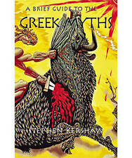 A Brief Guide to The Greek Myths: Gods, Monsters, Heroes and the Origins of Stor