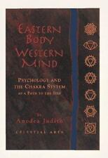 Eastern Body, Western Mind: Psychology and the Chakra System as a Path to the S