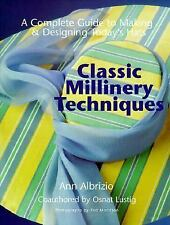 Classic Millinery Techniques: A Complete Guide to Making & Designing T-ExLibrary