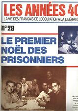LES ANNEES 40 N°29 LE PREMIER NOEL DES PRISONNIERS / COURANT DE CHARITE