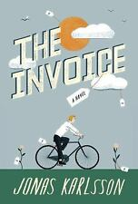 The Invoice : A Novel by Jonas Karlsson (on sale 7/2016)Uncorrected Proof  PB