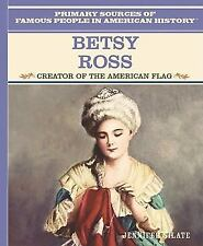 Betsy Ross: Creator of the American Flag (Primary Sources of Famous Pe-ExLibrary