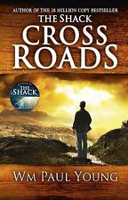 Cross Roads: What If You Could Go Back and Put Things Right? by Wm. Paul Young