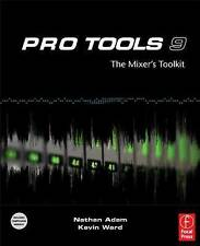 Pro Tools 9: The Mixers Toolkit by Kevin Ward, Nathan Adam (Paperback, 2011)