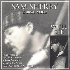 We'll See 2007 by Sam Sherry & Ursa Major