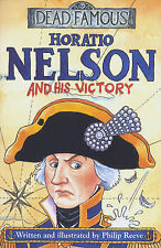 NEW -  HORATIO NELSON and HIS VICTORY -   DEAD FAMOUS Horrible Histories