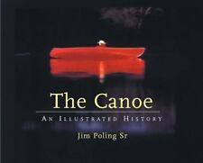 The Canoe: An Illustrated History