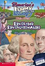 Revolting Revolutionaries, 1750s-1790s Signed by Author