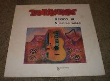 Mexico III Nuestras Raices Los Folkloristas~1983 Mexico Import Traditional Folk