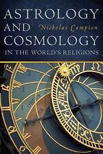 Astrology and Cosmology in the World's Religions by Nicholas Campion (2012,...