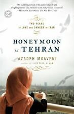 Honeymoon in Tehran: Two Years of Love and Danger in Iran by Moaveni, Azadeh