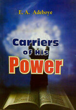 Carriers of His Power by Pastor E. A. Adeboye
